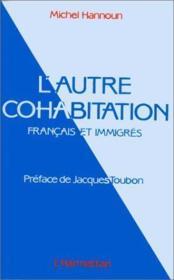 L'autre cohabitation ; français et immigrés - Couverture - Format classique
