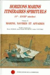 Horizons marins (V-XVIII siècles) t.2 ; marins, navires et affaires - Couverture - Format classique