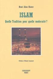 Islam ; quelle tradition pour quelle modernité ? - Couverture - Format classique