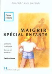 Maigrir special enfants - Couverture - Format classique