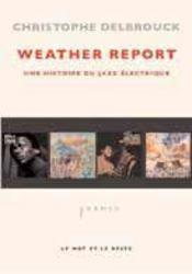 Weather report ; une histoire du jazz électrique - Intérieur - Format classique