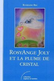 Rosyange Joly et la plume de cristal - Couverture - Format classique
