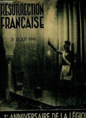 Resurrection Francaise. 31 Aout 1941. 1 Anniversaire De La Legion. - Couverture - Format classique