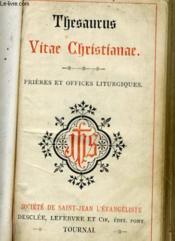Thesaurus Vitae Christianne - Prieres Et Offices Liturgiques - Couverture - Format classique