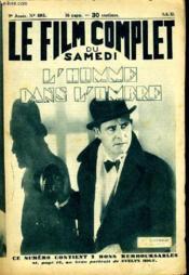 Le Film Complet Du Samedi N° 893 - 9eme Annee - L'Homme Dans L'Ombre - Couverture - Format classique