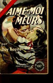 Aime-Moi Et Meurs - Couverture - Format classique