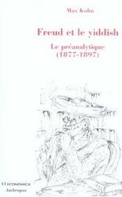Freud et le yiddish ; le preanalytique, 1877-1897 - Intérieur - Format classique