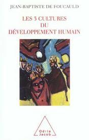 Les trois cultures du developpement humain - Intérieur - Format classique