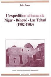 L'expédition allemande Niger-Bénoué-lac Tchad (1902-1903) - Couverture - Format classique