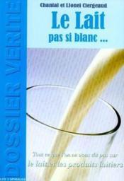 Le lait pas si blanc... - Couverture - Format classique