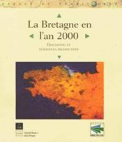 La bretagne en l'an 2000 diagnostic et tendances prospectives - Couverture - Format classique