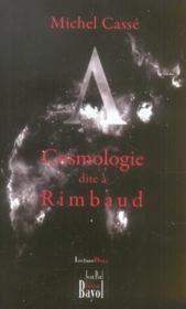 Cosmologie Dite A Rimbaud - Couverture - Format classique