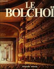 Le Bolchoi, L'Opera Et Le Ballet Dans Le Plus Grand Theatre Sovietique - Couverture - Format classique