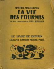 La Vie Des Fourmis. 38 Bois Originaux De Paul Baudier. Le Livre De Demain N° 225. - Couverture - Format classique