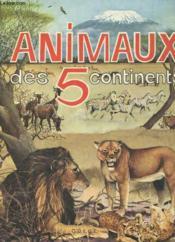 Animaux Des Cinq Continents - Couverture - Format classique