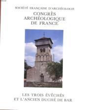 Congres Archeologique De France - Les Trois Eveches Et L'Ancien Duche De Bar - Couverture - Format classique