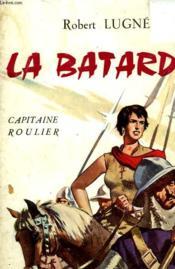 La Batarde - Capitaine Roulier - Couverture - Format classique
