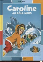 Caroline Au Pole Nord - Couverture - Format classique