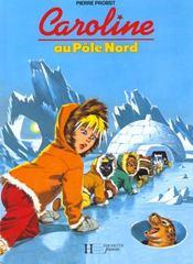 Caroline Au Pole Nord - Intérieur - Format classique