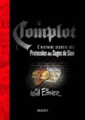 Le complot ; l'histoire secrète des protocoles des sages de Sion - Couverture - Format classique
