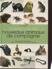 Le grand livre des nouveaux animaux de compagnie - Couverture - Format classique