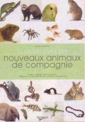 Le grand livre des nouveaux animaux de compagnie - Intérieur - Format classique