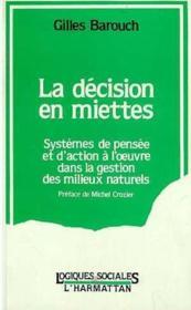 Decision En Miettes : Systemes De Pensee Et ....P - Couverture - Format classique