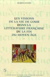 Visions de la vie de cour dans la litterature francaise - Couverture - Format classique