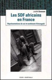 Les sdf africains en France ; représentations de soi et sentiment d'étrangeté - Couverture - Format classique