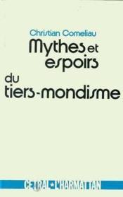 Mythes Et Espoirs Du Tiers-Mondisme - Couverture - Format classique