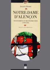 Notre-Dame d'Alençon ; financement et reconstruction (1350-1540) - Couverture - Format classique