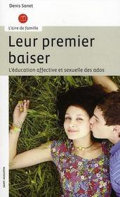 Leur premier baiser ; l'éducation affective et sexuelle des ados (édition 2008) - Intérieur - Format classique
