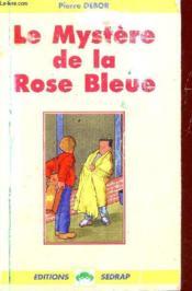 Le mystere de la rose bleue ; CE2-CM1 - Couverture - Format classique