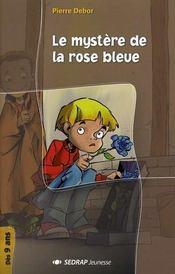 Le mystere de la rose bleue ; CE2-CM1 - Intérieur - Format classique