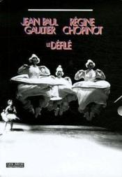 JEAN-PAUL GAULTIER - REGINE CHOPINOT. Le Défilé. Catalogue d'exposition - Couverture - Format classique