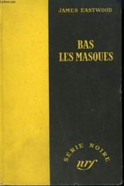 Bas Les Masques. ( Deadline). Collection : Serie Noire Sans Jaquette N° 163 - Couverture - Format classique