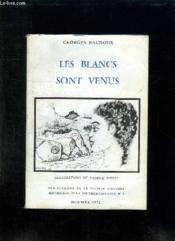 Les Blancs Sont Venus. - Couverture - Format classique