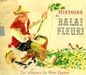 Histoire Du Balai Fleuri. Les Albums Du Pere Castor. - Couverture - Format classique