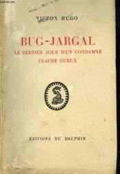 Bug-Jargal. Le Dernier Jour D'Un Condamne, Claude Gueux. - Couverture - Format classique