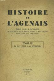 Histoire De L'Agenais. Tome Iii. Du Xvie Siecle A La Revolution - Couverture - Format classique