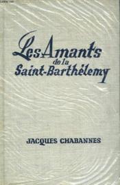 Les Amants De La Saint-Barthelemy - Couverture - Format classique