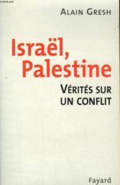 Israel Palestine ; Verites Sur Un Conflit - Couverture - Format classique