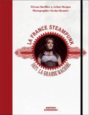 La France steampunk ; 1871, la Grande Machine - Couverture - Format classique
