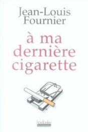À ma dernière cigarette - Couverture - Format classique