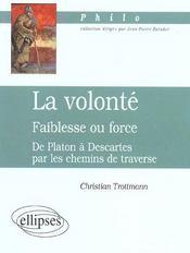 La Volonte Faiblesse Ou Force De Platon A Descartes Par Les Chemins De Traverse - Intérieur - Format classique