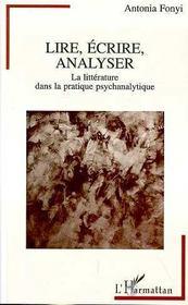 Lire, Ecrire, Analyser ; La Litterature Dans La Pratique Psychanalytique - Intérieur - Format classique