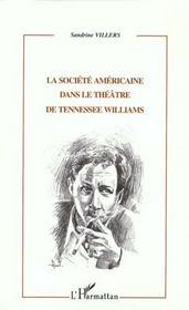 La Societe Americaine Dans Le Theatre De Tennessee Williams - Intérieur - Format classique