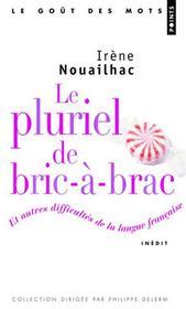 Le pluriel de bric-à-brac ; et autres difficultés de la langue francaise - Intérieur - Format classique