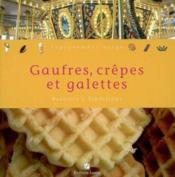 Gaufres Crepes Et Galettes - Couverture - Format classique