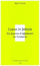 Lupus in fabula ; six facons d'affabuler La Fontaine - Intérieur - Format classique